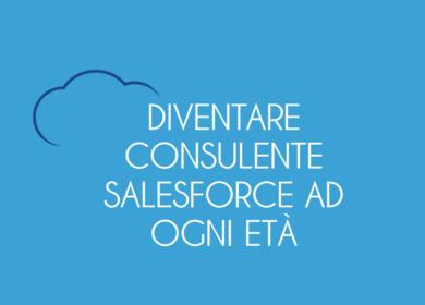 Come iniziare la carriera di consulente Salesforce a ogni età