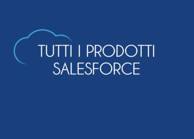Non solo CRM: scopri gli altri prodotti Salesforce